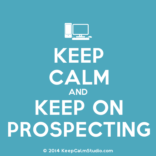keep on prospecting
